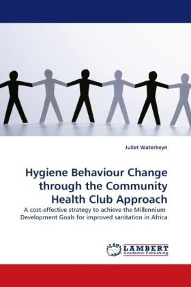 Hygiene Behaviour Change through the Community Health Club Approach - A cost-effective strategy to achieve the Millennium Development Goals for improved sanitation in Africa - Waterkeyn, Juliet