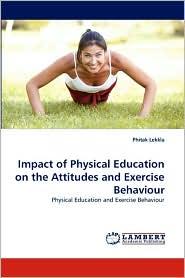 Impact of Physical Education on the Attitudes and Exercise Behaviour - Phitak Lekkla