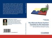 Nagy, Christopher;Ning, Dr.: The Alternate Route Teachers´ Transition to the Classroom