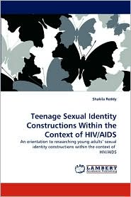 Teenage Sexual Identity Constructions Within the Context of HIV/AIDS - Shakila Reddy