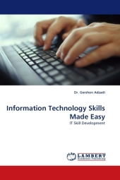 Information Technology Skills Made Easy - Gershon Adzadi