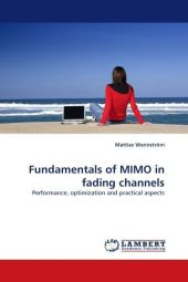 Fundamentals of MIMO in fading channels - Mattias Wennström