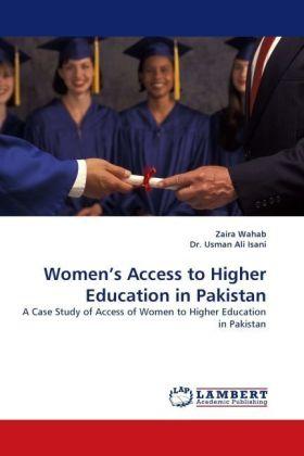 Women's Access to Higher Education in Pakistan - A Case Study of Access of Women to Higher Education in Pakistan