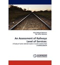 An Assessment of Railways Level of Services - Khan Rubayet Rahaman