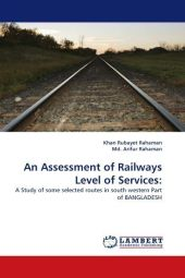 An Assessment of Railways Level of Services: - Khan Rubayet Rahaman