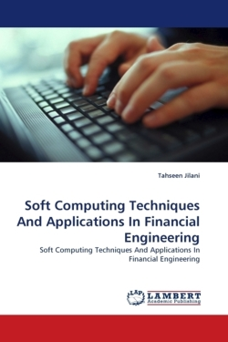 Soft Computing Techniques And Applications In Financial Engineering