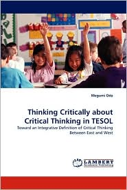 Thinking Critically about Critical Thinking in TESOL - Megumi Oda