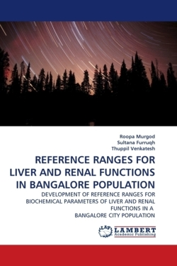 REFERENCE RANGES FOR LIVER AND RENAL FUNCTIONS IN BANGALORE POPULATION