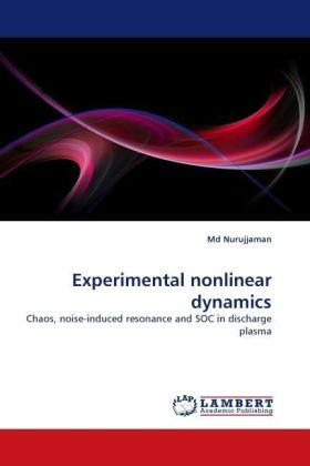 Experimental nonlinear dynamics - Chaos, noise-induced resonance and SOC in discharge plasma