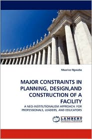 Major Constraints in Planning, Design, and Construction of a Facility - Maurice Ngwaba