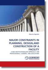 MAJOR CONSTRAINTS IN PLANNING, DESIGN,AND CONSTRUCTION OF A FACILITY