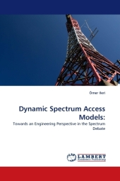 Dynamic Spectrum Access Models: - Ömer Ileri