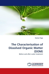 The Characterisation of Dissolved Organic Matter (DOM) - Declan Page