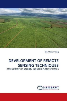 DEVELOPMENT OF REMOTE SENSING TECHNIQUES - ASSESSMENT OF SALINITY INDUCED PLANT STRESSES