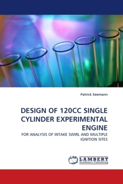DESIGN OF 120CC SINGLE CYLINDER EXPERIMENTAL ENGINE: FOR ANALYSIS OF INTAKE SWIRL AND MULTIPLE IGNITION SITES