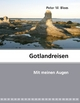 Gotlandreisen - Peter M. Blees
