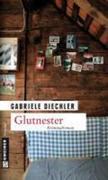Gabriele Diechler: Glutnester