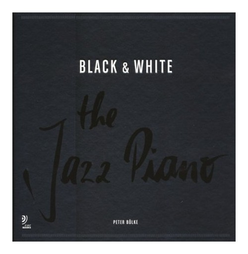 Black & white. The jazz piano. Ediz. inglese e tedesca. Con 4 CD Audio