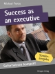 Sofortwissen kompakt: Success as an executive - Michael Frotto