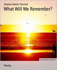 What Will We Remember? - Sharon Aaron-Dorival