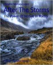 After The Storms: The Power Of Nature In Poetry - Cheyene Montana Lopez