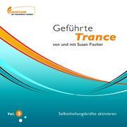 Fischer, Susan: Geführte Trance von und mit Susan Fischer