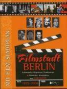 Aggio, Regina: Filmstadt Berlin 1895 - 2006