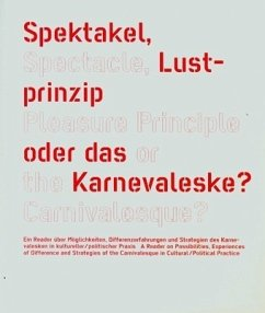 Spektakel, Lustprinzip oder das Karnevaleske?; Spectacle, Pleasure Principle or the Carnevalesque?