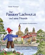 Wanninger, Daniela: Der Passauer Lachwutzi und seine Freunde