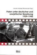 Polen unter deutscher und sowjetischer Besatzung 1939-1945