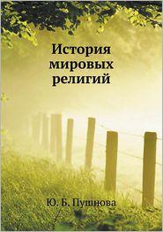 Istoriya mirovyh religij - YU. B. Pushnova