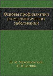 Osnovy profilaktiki stomatologicheskih zabolevanij - YU. M. Maksimovskij, O.V. Sagina