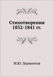 Stihotvoreniya 1832-1841 gg. - M. YU. Lermontov