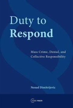 Duty to Respond: Mass Crime, Denial, and Collective Responsibility - Dimitrijevic Dimitrijevic, Nenad