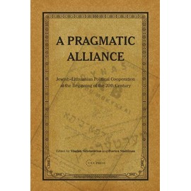 A Pragmatic Alliance: Jewish-Lithuanian Political Cooperation at the Beginning of the 20th Century - Sirutavi?Ius