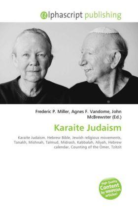 Karaite Judaism - Miller, Frederic P. (Hrsg.) / Vandome, Agnes F. (Hrsg.) / McBrewster, John (Hrsg.)