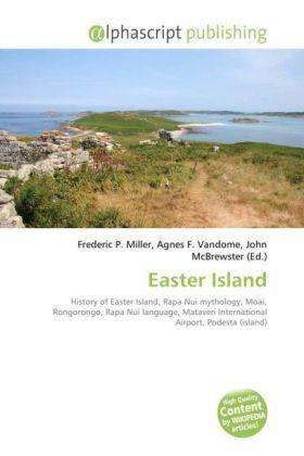 Easter Island - Miller, Frederic P. (Hrsg.) / Vandome, Agnes F. (Hrsg.) / McBrewster, John (Hrsg.)