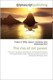 The Rise of Jat Power - Frederic P. Miller, Agnes F. Vandome, John McBrewster