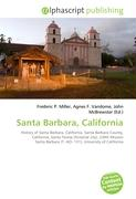 Santa Barbara, California: History of Santa Barbara, California, Santa Barbara County, California, Santa Teresa (fictional city), USNS Mission Santa Barbara (T- AO- 131), University of California