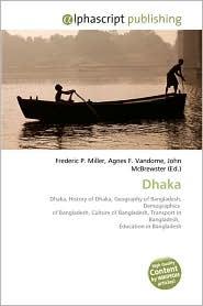 Dhaka - Frederic P. Miller, Agnes F. Vandome, John McBrewster