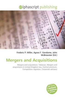 Mergers and Acquisitions - Miller, Frederic P. (Hrsg.) / Vandome, Agnes F. (Hrsg.) / McBrewster, John (Hrsg.)