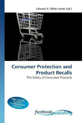 Consumer Protection and Product Recalls - The Safety of Consumer Products - Miller-Jones, Edward R. (Hrsg.)