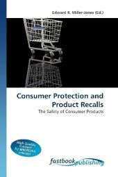 Consumer Protection and Product Recalls - Edward R. Miller-Jones
