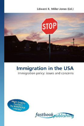 Immigration in the USA - Immigration policy: issues and concerns - Miller-Jones, Edward R. (Hrsg.)