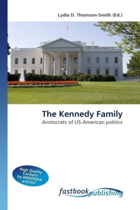 The Kennedy Family - Aristocrats of US-American politics