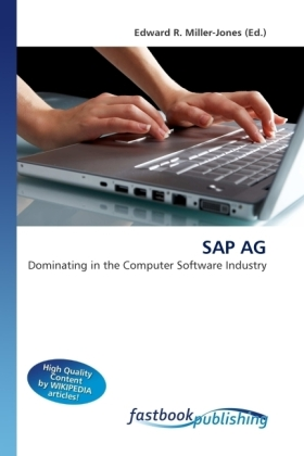 SAP AG - Dominating in the Computer Software Industry - Miller-Jones, Edward R. (Hrsg.)