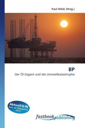 BP - Der Öl-Gigant und die Umweltkatastrophe