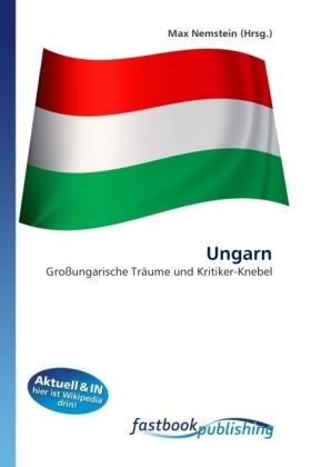Ungarn - Großungarische Träume und Kritiker-Knebel - Nemstein, Max