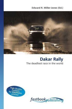 Dakar Rally - The deadliest race in the world - Miller-Jones, Edward R.