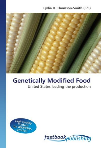 Genetically Modified Food - Lydia D. Thomson-Smith